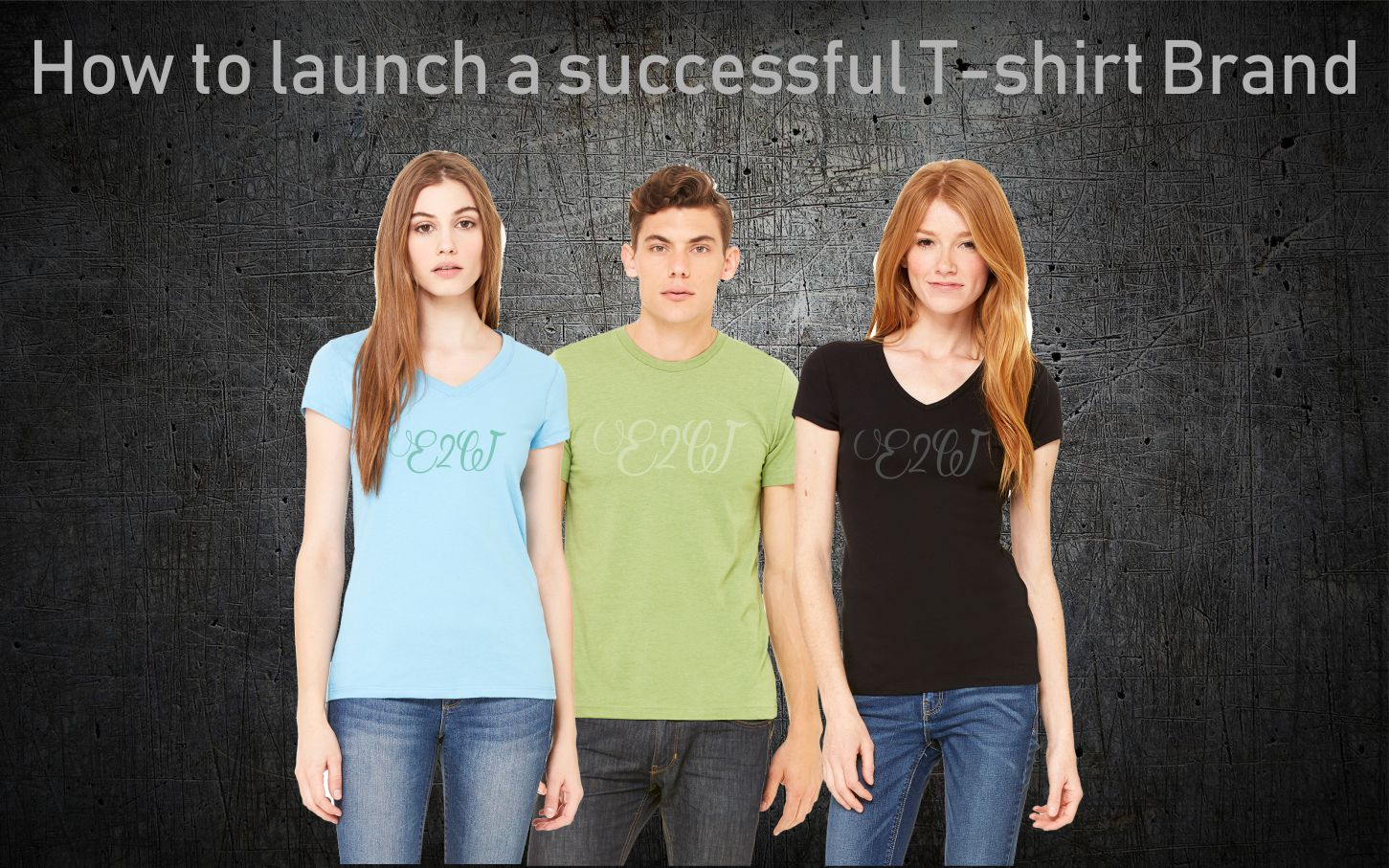 How to Launch a successful t-shirt brand